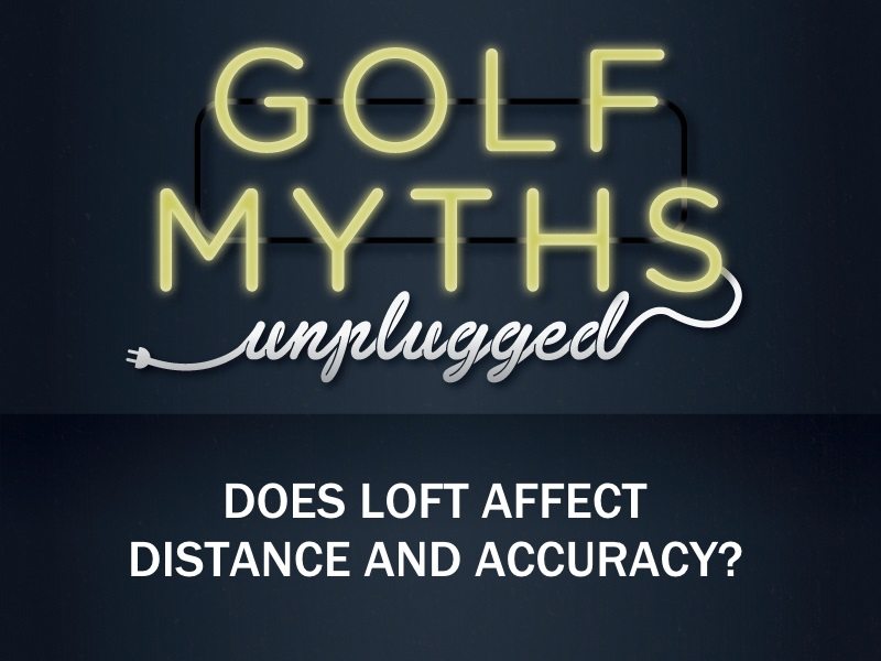 Does Loft Affect Distance and Accuracy? – Golf Myths Unplugged