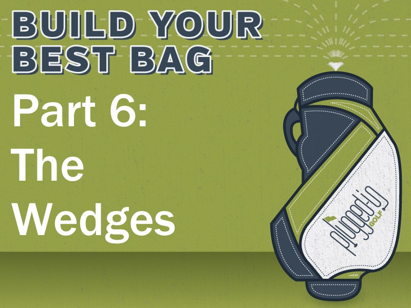 Build Your Best Bag Part 6: The Wedges