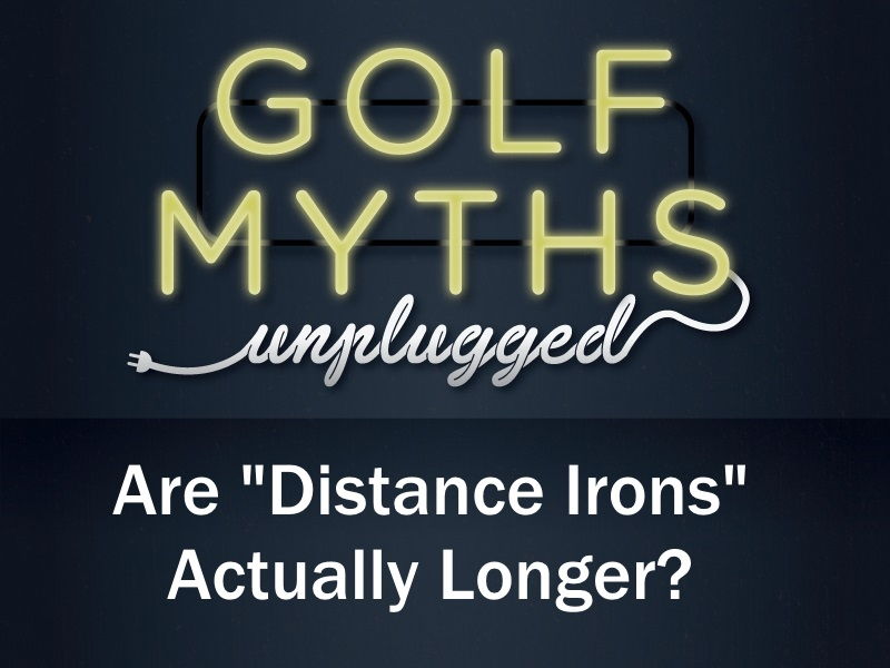 Are Distance Irons Really Longer? – Golf Myths Unplugged