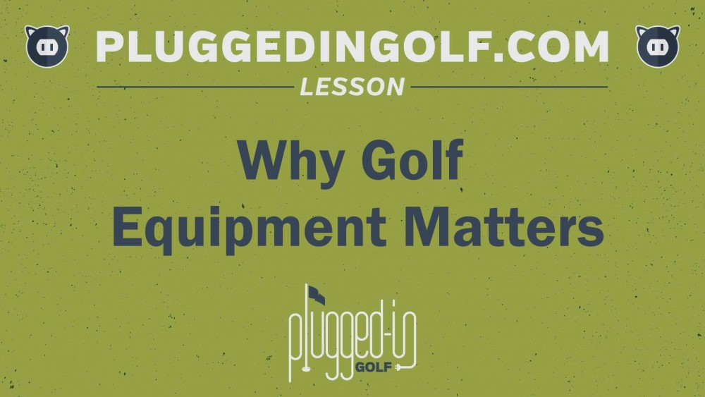 Why Golf Equipment Matters