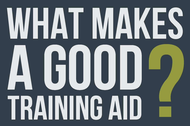 Good Training Aids