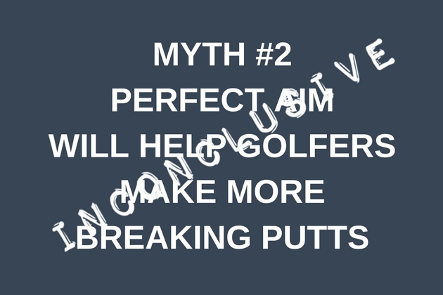 MYTH #1PERFECT AIM WILL HELP GOLFERS MAKE MORE STRAIGHT PUTTS(1)