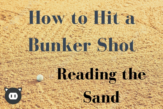 How to Hit a Bunker Shot – Part 2
