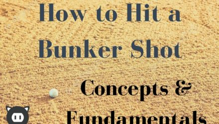 How to Hit a Bunker Shot – Part 1