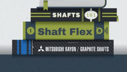 Shafts 101 – Shaft Flex