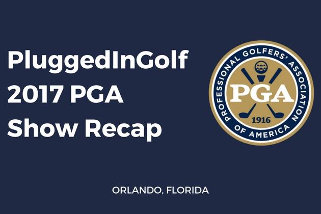 2017 PGA Show Recap