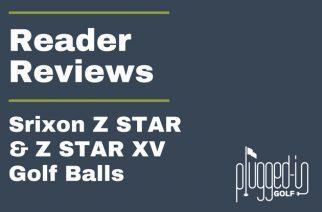 Reader Reviews – Srixon Z STAR and Z STAR XV Golf Balls