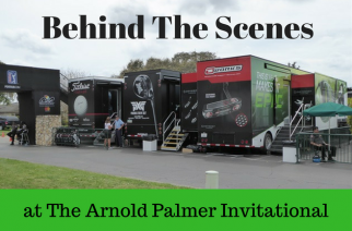 Behind the Scenes at The Arnold Palmer Invitational