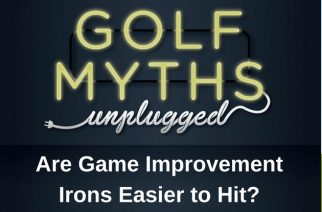 Are Game Improvement Irons Easier to Hit? – Golf Myths Unplugged
