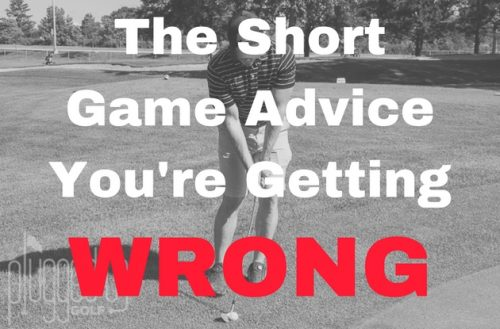 The Short Game Advice You're Getting Wrong