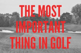 The Most Important Thing In Golf