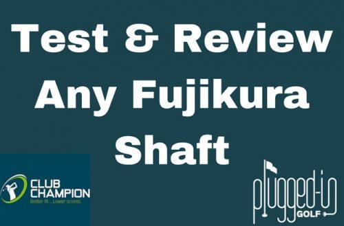 Test a Fujikura Shaft Fit by Club Champion
