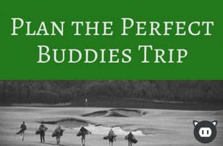 How to Plan a Golf Buddies Trip