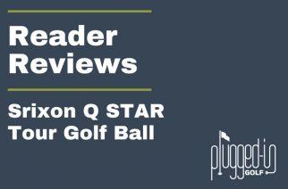 Reader Reviews – Srixon Q STAR Tour Golf Ball