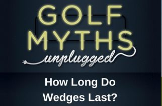 How Long Do Wedges Last? – Golf Myths Unplugged