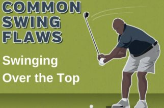 Common Swing Flaws: Swinging Over the Top