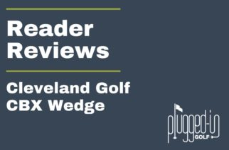Reader Reviews – Cleveland CBX Wedge