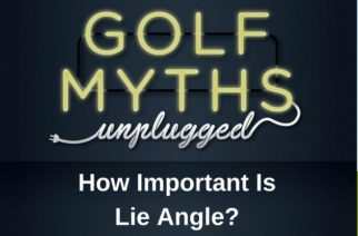 How Much Does Lie Angle Matter? – Golf Myths Unplugged