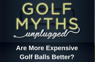 Are More Expensive Golf Balls Better? – Golf Myths Unplugged