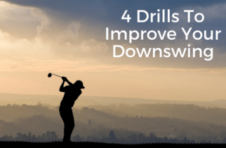 4 Drills to Improve Your Downswing