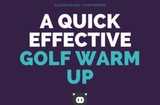 A Quick, Effective Golf Warm Up