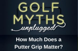 How Much Does Putter Grip Matter? – Golf Myths Unplugged