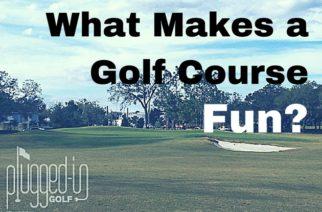 What Makes a Golf Course Fun?